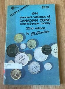 1974 Standard Catalogue Of Canadian Coins Tokens Paper Money Charlton Ebay