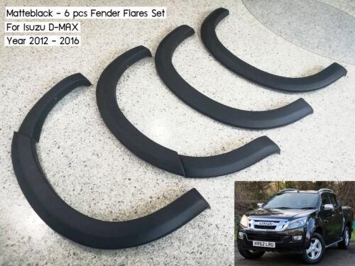 MATTEBLACK 6PCS FENDER FLARES WHEEL ARCH FOR ISUZU D-MAX 2012-2016