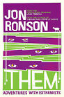 Them: Adventures with Extremists by Jon Ronson (Paperback, 2002)
