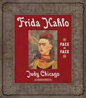 Frida Kahlo: Face to Face by Judy Chicago, Frances Borzello (Hardback, 2010)