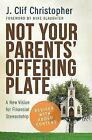Not Your Parents' Offering Plate : A New Vision for Financial Stewardship by J. Clif Christopher (2015, Trade Paperback)