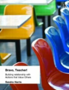 Details about Bravo, Teacher! : Building Relationships with Acti