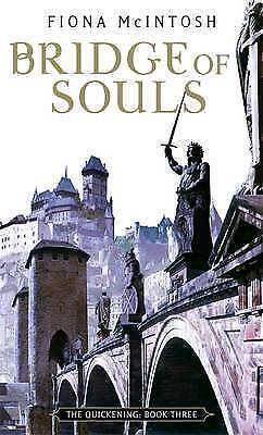 Bridge Of Souls: The Quickening: Book Three, Fiona McIntosh   Paperback Book   G
