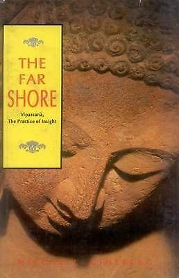 The Far Shore: Vipassana, the Practice of Insight by Mitchell Ginsberg...