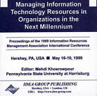 Managing Information Technology Resources in Organizations in the Next Millennium by Mehdi Khosrowpour (CD-ROM, 1999)