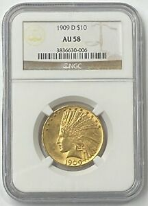 1909-D $10 Indian Head Pre-33 Gold Eagle NGC AU58 Very Small Mintage Of 121,540