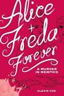 Alice and Freda Forever by Alexis Coe (Hardback, 2014)