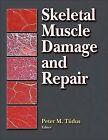 Skeletal Muscle Damage and Repair by Peter M. Tiidus (Hardback, 2008)