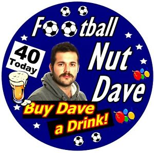 FOOTBALL NUT PERSONALISED BIRTHDAY BADGE, ANY NAME, AGE & PHOTO / NEW / GIFTS
