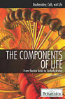 The Components of Life: From Nucleic Acids to Carbohydrates by Rosen Education Service (Hardback, 2011)