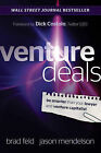 Venture Deals: Be Smarter Than Your Lawyer and Venture Capitalist by Brad Feld, Jason Mendelson (Hardback, 2011)