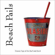 Beach Pails: Classic Toys Of Surf And Sand