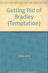 Good-Getting-Rid-of-Bradley-Temptation-Crusie-Jenny-Book