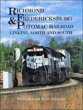 RICHMOND, FREDERICKSBURG & POTOMAC Railroad  -- Linking North and South
