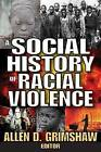 Racial Violence in the United States: A Social History by Transaction Publishers (Paperback, 2009)