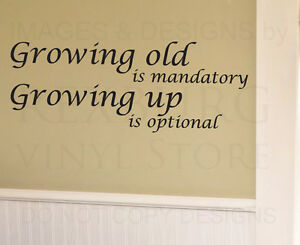 wall decal sticker quote vinyl art lettering graphic grow old don t