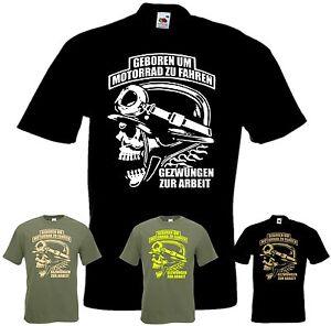 Biker-T-Shirt-GEBOREN-UM-MOTORRAD-ZU-FAHREN-Bikershirt-Chopper-Skull