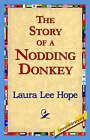 The Story of a Nodding Donkey by Laura Lee Hope (Hardback, 2006)