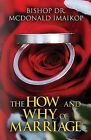The How and Why of Marriage by Bishop Dr McDonald Imaikop (Paperback / softback, 2014)