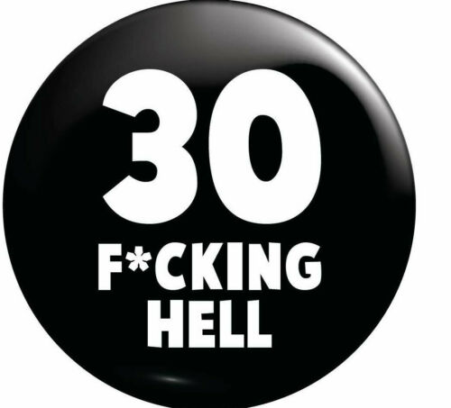18th 21st 30th 40th Funny Quote Birthday Pin Badge