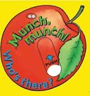 Munch, Munch! Who's There? by Barron's Educational Series (Board book, 2002)