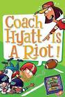 Coach Hyatt Is a Riot! by Dan Gutman (Hardback, 2008)