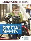 Supporting Children with Special Needs: A Penny Tassoni Handbook by Penny Tassoni (Paperback, 2015)