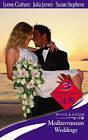 Mediterranean Weddings by Susan Stephens, Julia James, Lynne Graham (Paperback, 2007)