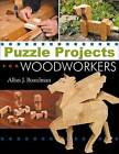 Puzzle Projects for Woodworkers by Allan J Boardman (Paperback / softback)