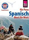 Reise Know-How Kauderwelsch Spanisch für Peru - Wort für Wort von Grit Weirauch (2015, Taschenbuch)