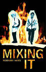 Mixing it by Rosemary Hayes (Paperback, 2007)
