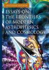 Essays on the Frontiers of Modern Astrophysics and Cosmology by Santhosh Mathew (Paperback, 2013)