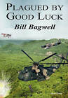 Plagued by Good Luck by Bill Bagwell (Hardback, 2011)