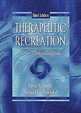 Therapeutic Recreation : An Introduction by Austin, David