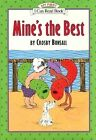 Mine's the Best by Crosby Newell Bonsall (Paperback, 1997)