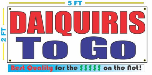 DAIQUIRIS TO GO Banner Sign NEW XXL Size Best Quality for the $$$$