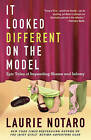 It Looked Different on the Model: Epic Tales of Impending Shame and Infamy by Laurie Notaro (Paperback / softback, 2011)