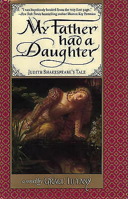 (Good)-My Father Had A Daughter: Judith Shakespeare's Tale (Hardcover)-Tiffany,