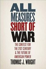 All Measures Short of War: The Contest for the Twenty-First Century and the Fut