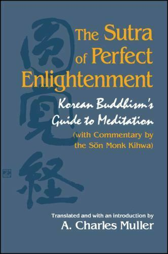 The Sutra of Perfect Enlightenment : Korean Buddhism's Guide to Meditation...