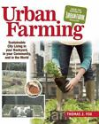 Urban Farming : Sustainable City Living in Your Backyard, in Your Community, and in the World by Thomas Fox (2011, Paperback)