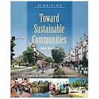 Toward Sustainable Communities : Solutions for Citizens and Their Governments by Mark Roseland (2012, Paperback)