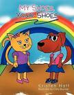 My Shoes, Your Shoes by Kristen Hatt (Paperback / softback, 2012)