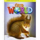 Our World Starter: Lesson Planner with Class Audio CD, Assessment Audio CD, and Teacher's Resource CD-ROM by Cengage Learning, Inc (Mixed media product, 2014)