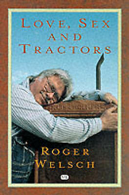 Love, Sex and Tractors by Welsch, Roger