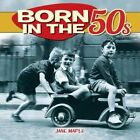 Born in the 1950s by Jane Maple (Hardback, 2014)