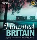 Haunted Britain by Richard Jones, Jones (Hardback, 2010)