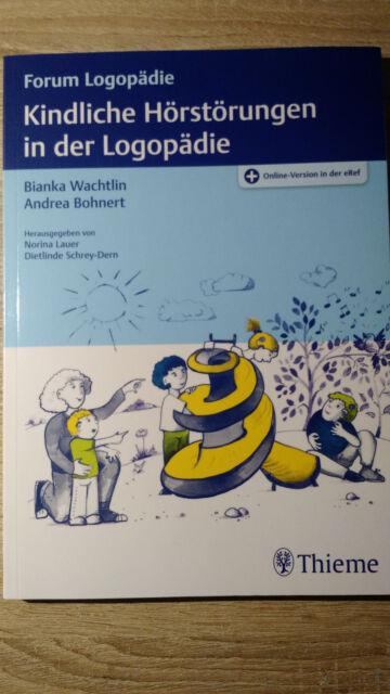 Kindliche Hörstörungen in der Logopädie: Grundlagen, Frühintervention