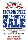 Escaping the Price-driven Sale: How World Class Sellers Create Extraordinary Profit by Tom Snyder, Kevin C. Kearns (Hardback, 2008)