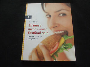 Jane Clarke - Es muss nicht immer Fastfood sein - Gesund essen im Alltagstress - Deutschland, Deutschland - Jane Clarke - Es muss nicht immer Fastfood sein - Gesund essen im Alltagstress - Deutschland, Deutschland